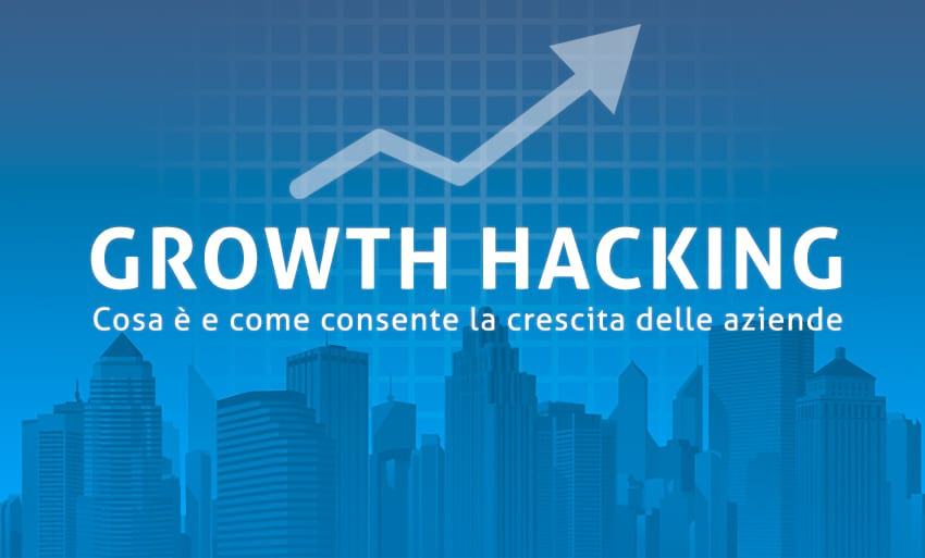 Cos'è il Growth Hacking