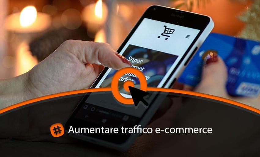 Aumentare traffico su ecommerce