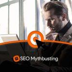 Mythbusting SEO